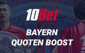 Wer jetzt auf den FC Bayern Titel glaubt ist bei 10Bet genau richtig