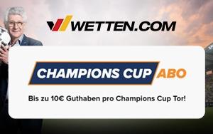 Verpassen Sie die Champions Cup Aktion bei Wetten.com nicht