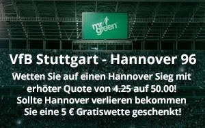 Neue Aktion von Mr Green Sport: Quotenboost von 50.00 für Hannover 96 vs VfB Stuttgart