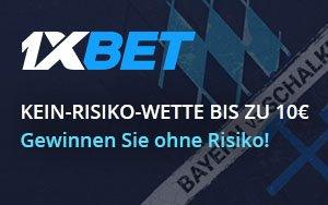 Bayern vs Schalke – Die aktuelle 1xBet KEIN-RISIKO-WETTE BIS ZU 10€